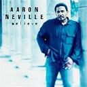 Aaron Neville - Believe