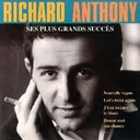 Richard Anthony - Ses plus grands succès