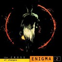 Enigma / Enigma 2 - The cross of changes