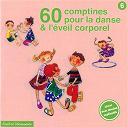 Compilation - 60 Comptines Pour La Danse Et L'éveil Corporel