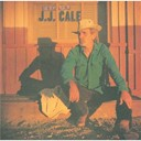 J. J. Cale - the very best of
