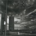 Gary Peacock / Paul Bley / Paul Motian - Not two, not one