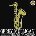 Gerry Mulligan / The Concert Jazz Band - at the village vanguard