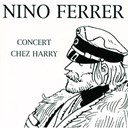 Nino Ferrer - Concert chez harry