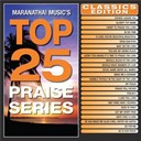 Maranatha! Music - Top 25 praise series classics edition