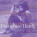 Françoise Hardy - All over the world
