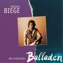 Holger Biege - Die sch&ouml;nsten balladen