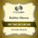 Babbie Mason - Isn't that just like god (studio track)