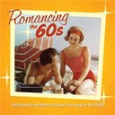 Jack Jezzro - Romancing the 60's: instrumental renditions of classic love songs of the 1960s