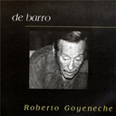Roberto Goyeneche - De barro