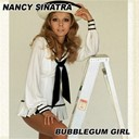 Nancy Sinatra - Bubblegum girl volume 2