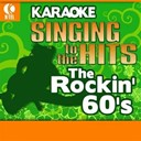 Dean / Gary Puckett / Jan / Joe South / Mark Lindsay / Paul Revere / The Association / The Classics Iv / The Foundations / The Gentrys / The Grass Roots / The Outsiders / The Raiders / The Union Gap - Karaoke: the rockin' 60's - singing to the hits
