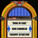 Gene Chandler - Duke of earl  groovy situation