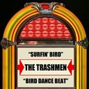 The Trashmen - Surfin' bird  bird dance beat