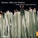 Denis Raisin Dadre / Ensemble Doulce Mémoire - Morales: office des ténèbres