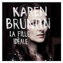 Karen Brunon - La fille idéale
