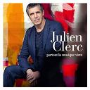 Julien Clerc - Partout la musique vient