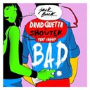 David Guetta / Showtek - Bad (Radio Edit)