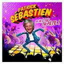 Patrick Sébastien - Ca va être ta fête