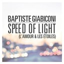 Baptiste Giabiconi - Speed of light