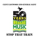 Clint Eastwood / General Saint - Stop that train