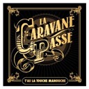 La Caravane Passe - T'as la touche manouche (feat. sanseverino & stochelo rosenberg)