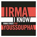 Irma / Youssoupha - I know (remix street feat. youssoupha)