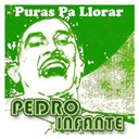 Pedro Infante - Puras pa llorar (standard)