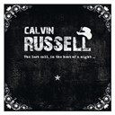 Calvin Russell - The last call, in the heat of a night