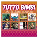 Artisti Vari - Tutto bimbi &quot;che la festa cominci !&quot;
