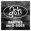 Ash - Rarities & b-sides (remastered)
