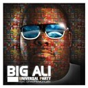 Big Ali - Universal party feat. gramps morgan