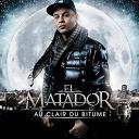 El Matador - Au clair du Bitume