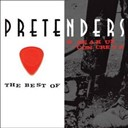 The Pretenders - The best of / break up the concrete