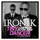 Ironik - Tiny dancer (hold me closer) (feat. chipmunk and elton john) (tremorefire remix)