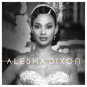 Alesha Dixon - Breathe slow (single version)