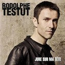 Rodolphe Testut - Jure sur ma t&ecirc;te