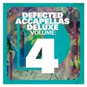 Ann Nesby / Defected Accapellas Deluxe Volume 4 / Dennis Ferrer / Dj Technic / Flamingo / Jada / Jamie Lewis / Jason Hates Jazz / Jay-J / Kathy Brown / Kings Of Tomorrow / Michael Watford / Octah Via / Oreja / Ron Hall & The Muthafunkaz / Scott Wozniak / Sybil / Terry Thompson - Defected accapellas deluxe volume 4