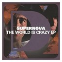 Supernova - The world is crazy ep