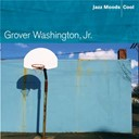 Grover Washington Jr. - Jazz Moods: Cool
