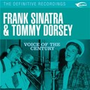 Frank Sinatra / Tommy Dorsey - Voice of the century