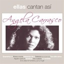 Angela Carrasco - Ellas cantan asi