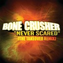 Bone Crusher - Never scared