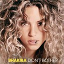 Shakira - Don't brother