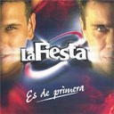 La Fiesta - La fiesta es de primera