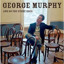 George Murphy - And so the story goes