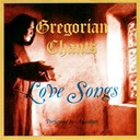 Gregorian Chants - Love songs