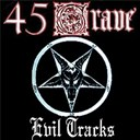 45 Grave - Evil tracks