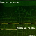 Nucleus Roots - Heart of the matter