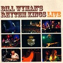 Bill Wyman's - Bill wyman's rhythm kings live